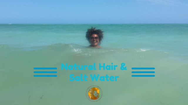 Natural Hair & Salt Water
