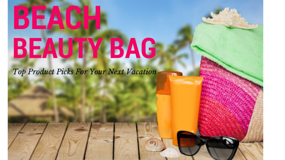 What's in my Beach Beauty Bag-