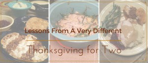 Lessons From A Very Different Thanksgiving for Two