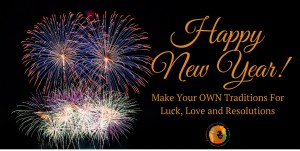 Making Your Own New Year's Traditions For Luck, Love and Resolutions