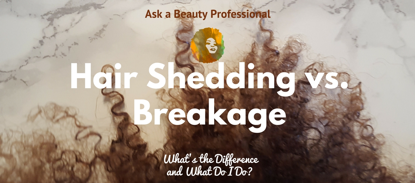 Ask a Beauty Professional — Hair Shedding vs. Breakage: What's the Difference and What Do I Do?