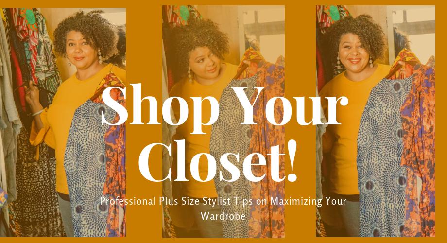 Shop Your Closet! Professional Stylist Tips on Maximizing Your Wardrobe