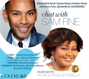 Tweet With Me, Sam Fine and COVERGIRL during Our Black Girls Rock! Twitter Party!
