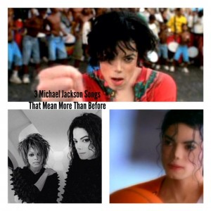 3 Michael Jackson Songs That Mean More Than Ever Before