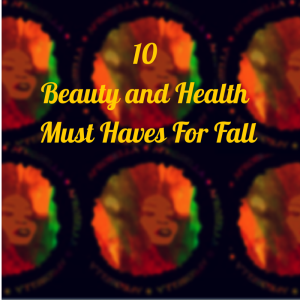 10 Beauty and Health Must Haves For Fall 2014