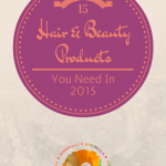 15 Beauty Products That You Need in 2015