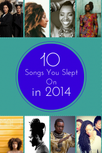 Forget the Grammys! Here's 10 Songs You Slept On in 2014