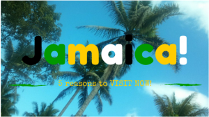 5 Reasons You Should Visit Jamaica