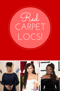 Love Your Locs – 5 Tips For Red Carpet Worthy Loc Style