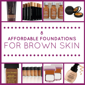How to Find the Perfect Foundation + 8 Affordable Foundations For Brown Skin