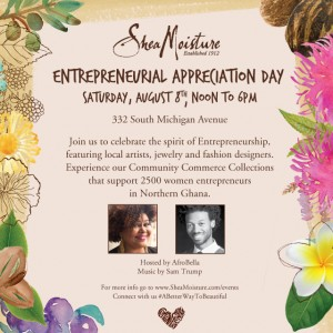 Chicago! Join Me and SheaMoisture For Entrepreneurial Appreciation Day, Tomorrow! August 8!