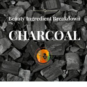 Beauty Ingredient Breakdown – Charcoal. Tips, Product Picks & More!