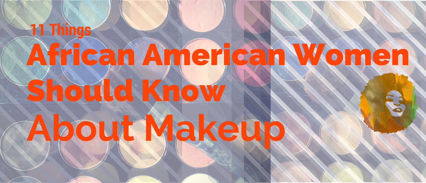 African American Women Should Know About Makeup
