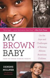 My Brown Babies — Denene Millner Shares Parenting Tips & Creates Children's Books, For Us, By Us