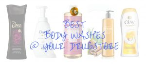 Tried and Tested — The Best Body Washes at Your Drugstore