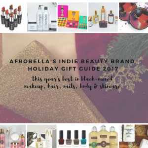 Afrobella's Indie Beauty Brand Holiday Gift Guide 2017