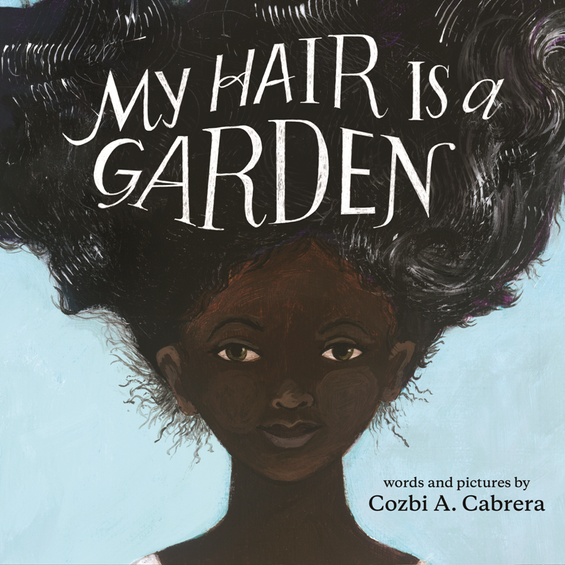 My Hair Is a Garden by Cozbi A. Cabrera Is the Children's Book I Wish I Had as a Kid