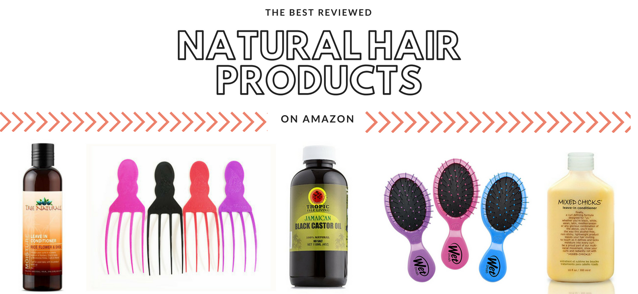The Best Reviewed Natural Hair Products on Amazon