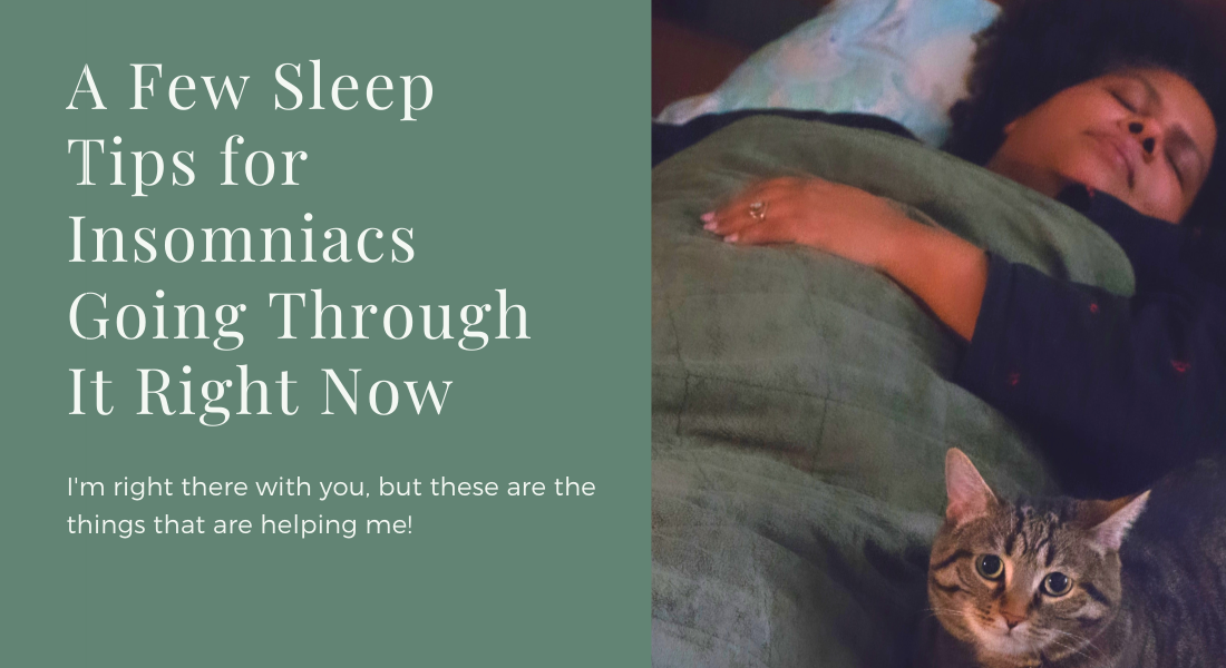 A Few Sleep Tips for Insomniacs Going Through It Right Now