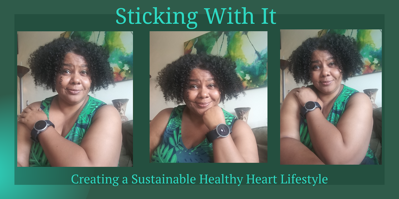 Sticking With It — Creating a Sustainable Healthy Heart Lifestyle